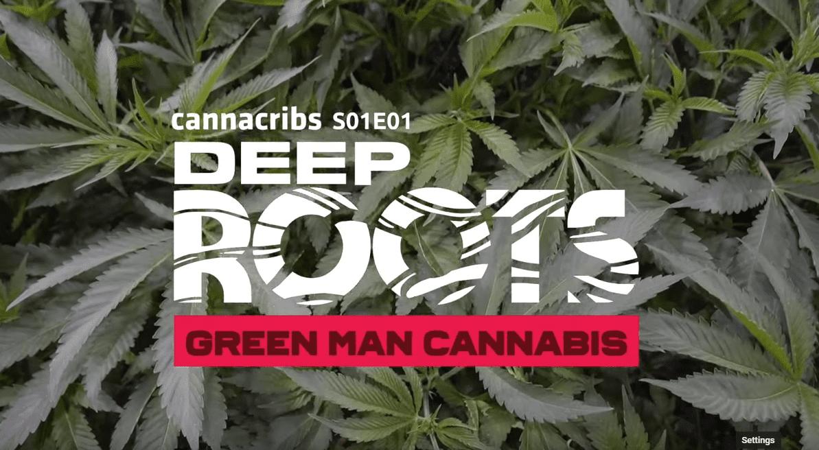 Green Man Cannabis [Trailer] - Deep Roots Season 1, Episode 1